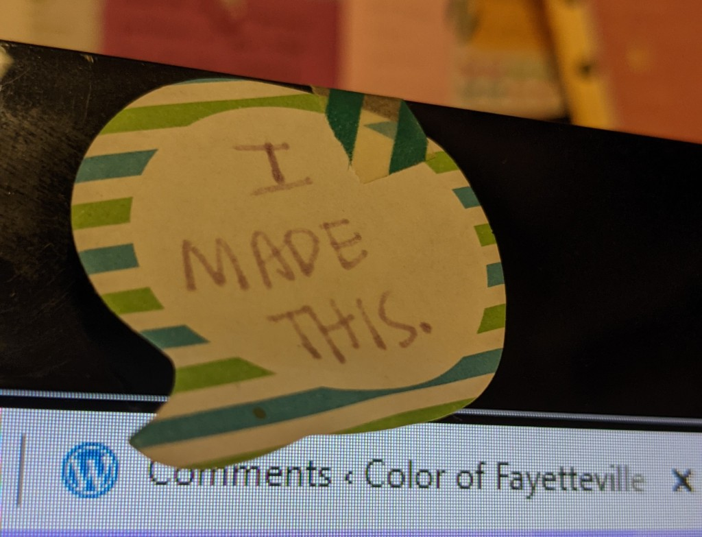 "Sticky note with ""I made this"" written on it."